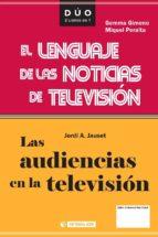 LAS AUDIENCIAS EN LA TELEVISIÓN Y EL LENGUAJE DE LAS NOTICIAS DE TELEVISIÓN (EBOOK)