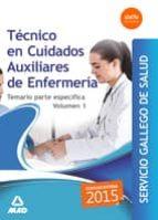 Técnico en Cuidados auxiliares enfermería Servicio Gallego de Salud. Temario Específico Volumen 1