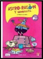 Astro-Ratón y Bombillita 2: ¡Pollo a la vista! (Mamut 6+)