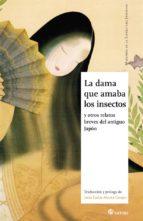 La Dama Que Amaba Los Insectos (Maestros de la literatura japonesa)
