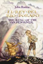El rey del Río Dorado: The King of the Golden River (Victoriana)