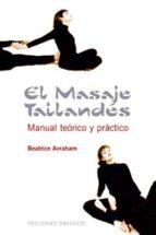 EL MASAJE TAILANDES: MANUAL TEORICO Y PRACTICO