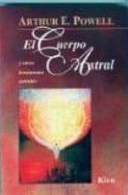 EL CUERPO ASTRAL Y OTROS FENOMENOS CELESTES (12ª ED.)