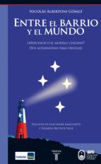 ENTRE EL BARRIO Y EL MUNDO (EBOOK)
