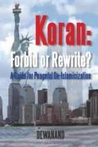 Koran: Forbid or Rewrite? A Guide for Peaceful De-Islamicization (English Edition)