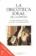 La Discoteca Ideal De La Opera