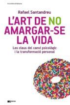 L'ART DE NO AMARGAR-SE LA VIDA (EBOOK)