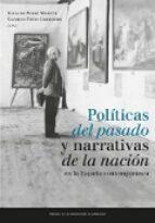 POLITICAS DEL PASADO Y NARRATIVAS DE LA NACION EN.. (Fuera de colección)