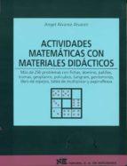 ACTIVIDADES MATEMATICAS CON MATERIALES DIDACTICOS: MAS DE 250 PRO BLEMAS CON FICHAS, DOMINO, PALILLOS, TRAMAS, ETC.