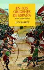En los orígenes de España: Mitos y realidades