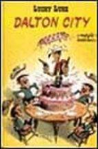 "Dalton city (""lucky luke"") (Livres Enfants)"