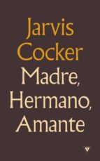 MADRE, HERMANO, AMANTE (EBOOK)