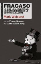 Fracaso. Lo que los «expertos» no entendieron de la economía global (Pensamiento crítico)