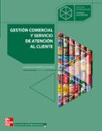 GESTION COMERCIAL Y SERVICIO DE ATENCION AL CLIENTE (CICLO FORMAT IVO GRADO SUPERIOR ADMINISTRACION)
