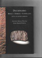 DICCIONARIO IBERICO-EUSKERA-CASTELLANO: SEGUN LOS ARCHIVOS IBERIC OS