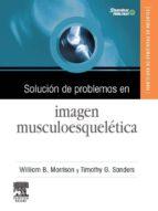 SOLUCIÓN DE PROBLEMAS EN IMAGEN MUSCULOESQUELÉTICA + CD-ROM (EBOOK)
