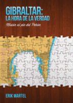 GIBRALTAR: LA HORA DE LA VERDAD- MISIÓN AL PIE DEL PEÑÓN (EBOOK)