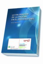 La valoración de la prueba en el proceso civil (Temas La Ley)