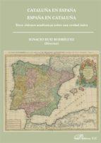 CATALUÑA EN ESPAÑA. ESPAÑA EN CATALUÑA (EBOOK)