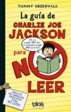 La Guía de Charlie Joe Jackson para no leer
