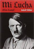 Mi Lucha - Mein Kampf (Rustica) (HISTORIA)