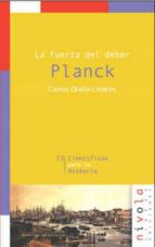 PLANCK: LA FUERZA DEL DEBER