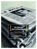 Joven en La Batalla, Un. Textos publicados en el periódico anarquista La Batalla. 1912 - 1915