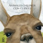 ANIMALES CHILENOS CON CUENTO (EBOOK)