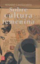 Sobre cultura femenina: 0 (Letras Mexicanas)