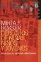 DERECHOS DE NIÑAS, NIÑOS Y JOVENES: POLITICAS DE GESTION TERRITOR IAL
