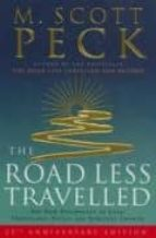 The Road Less Travelled: A New Psychology of Love, Traditional Values and Spiritual Growth: The New Psychology of Love, Traditional Values and Spiritual Growth (25th Anniversary Edition)