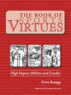 The Book Of Sports Virtues: High Impact Athletes And Coaches (English Edition)