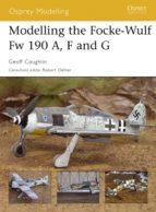 Modelling the Focke-Wulf Fw 190A, F and G (Osprey Modelling)