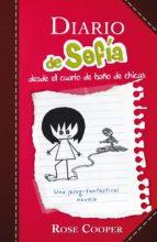DIARIO DE SOFÍA DESDE EL CUARTO DE BAÑO DE CHICAS (EBOOK)