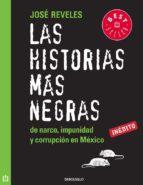 LAS HISTORIAS MÁS NEGRAS DE NARCO, IMPUNIDAD Y CORRUPCIÓN EN MÉXICO (EBOOK)