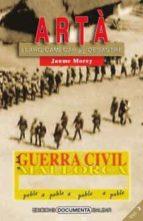 La Guerra Civil a Artà. Volum IILlarg camí cap al desastre (La Guerra Civil a Mallorca, poble a poble)