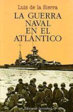 LA GUERRA NAVAL EN EL ATLANTICO (1939-1945) (5ª ED.)