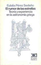 EL RUMOR DE LAS ESTRELLAS: TEORIA Y EXPERIENCIA EN LA ASTRONOMIA GRIEGA