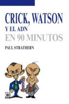 Crick, Watson Y El ADN (Los Científicos Y Sus Descubrimientos)