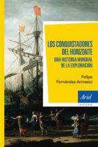 Los conquistadores  del horizonte: Una historia global de la exploración (Ariel)