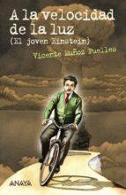 A la velocidad de la luz (Literatura Juvenil (A Partir De 12 Años) - Leer Y Pensar-Selección)