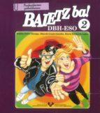 BAIETZ BA! 2 (D.B.H.-E.S.O.). IRAKASLEAREN GIDALIBURUA