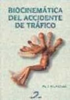 BIOCINEMATICA DEL ACCIDENTE DE TRAFICO PARA LA RECONSTRUCCION DEL ACCIDENTE DE TRAFICO EN LA DETERMINACION D
