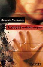 Covers. En soledad y compañía (Voces/ Literatura)