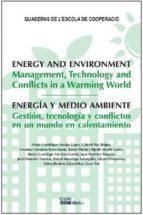 Energia Y Medio Ambiente. Gestión, Tecnología Y Conflictos En Un Mundo En Calentamiento (QUADERNS DE L