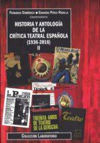 Historia y antología de la crítica teatral española (1936-2016). Volumen II (Laboratorio)