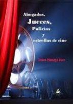 Abogados, jueces, policías y estrellas de cine