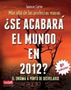 ¿SE ACABARA EL MUNDO EN 2012? (8ª ED.)
