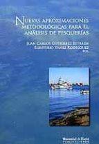 NUEVAS APROXIMACIONES METODOLOGICAS PARA EL ANALISIS DE PESQUERIA S