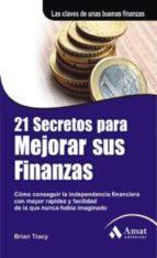 21 SECRETOS PARA MEJORAR SUS FINANZAS